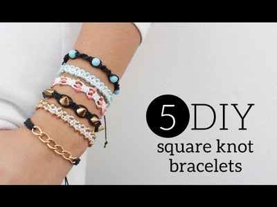 DIY 5 Easy Square Knot Friendship Bracelets