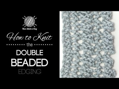 How to Knit the Double Beaded Edging