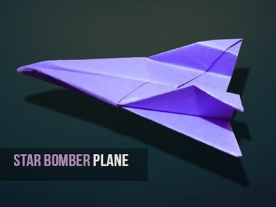 How to make the Best paper plane that FLIES over 70 feet | Star Bomber (Reinvented)