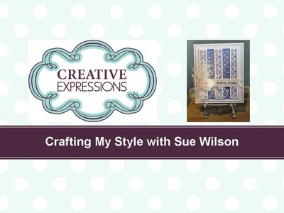 Crafting My Style with Sue Wilson Border Shortening Technique for Creative Expressions