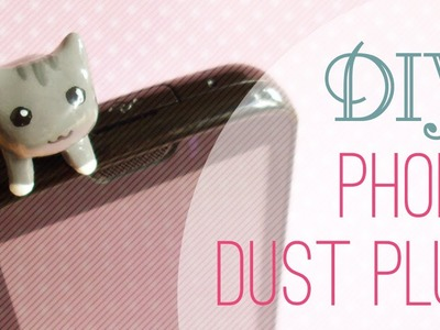 DIY: Phone Dust Plug