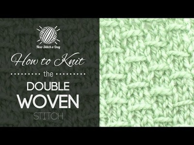 How to Knit the Double Woven Stitch