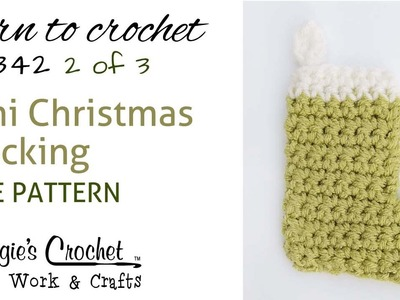 Part 2 of 3 Christmas Stocking - Right Handed - Free Crochet Pattern