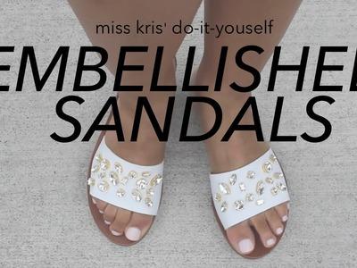 DIY EMBELLISHED SANDALS. MISS KRIS