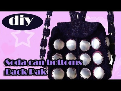 DIY: Recycle Project: Crochet a backpack with aluminum soda can bottoms part 2