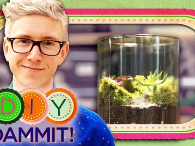 How-To Make a Terrarium f. TYLER OAKLEY - DIY Dammit!