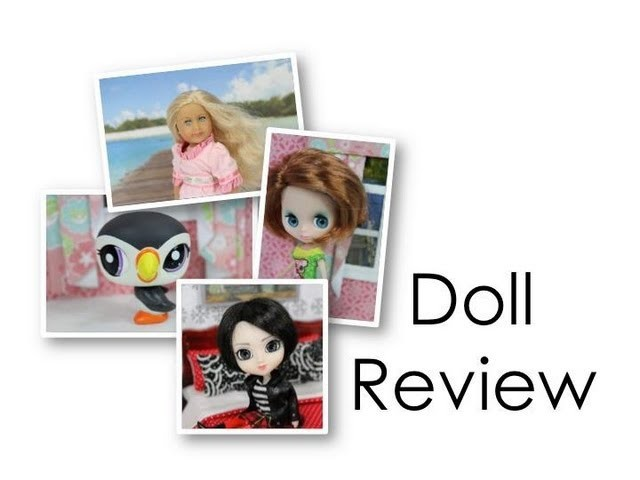 Mini Doll Collection Review : LPS, Blythe, Lalaloopsy, American Girl, Pullip