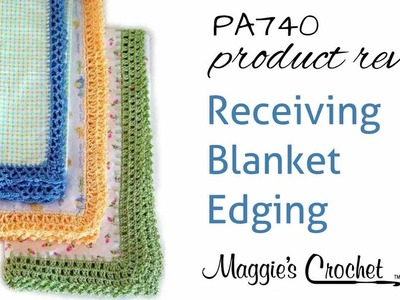 Receiving Blanket Edging Crochet Pattern Product Review PA740