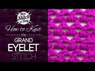 How to Knit the Grand Eyelet Stitch