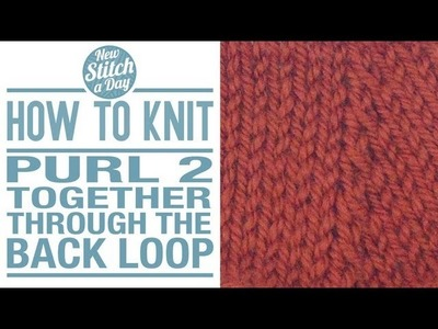 How to Knit the Purl Two Together Through the Back Loop Decrease - p2tog tbl (english style)