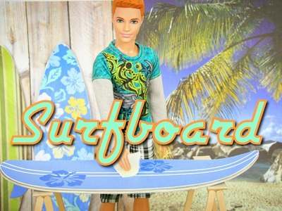How to Make a doll Surfboard - Doll Crafts