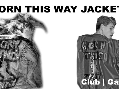 How to make Lady Gaga's BORN THIS WAY JACKET!!! - DIY
