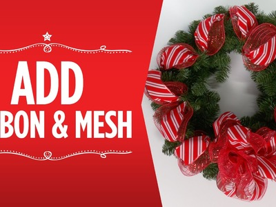 Make It Merry:  Add Ribbon & Mesh to Your Wreath