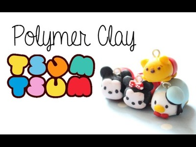 DIY Polymer Clay How-To: [4 in 1] Disney Tsum Tsum Tutorial