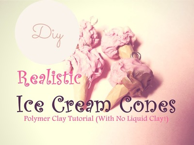 DIY Realistic Ice Cream Cones ✧ Coni Gelato realistici (FACILISSIMI!) ~ Polymer Clay Tutorial
