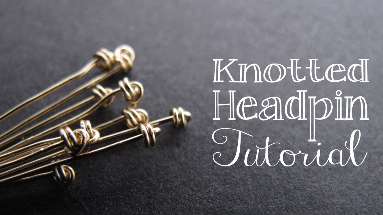 How to Make a Knotted Headpin - Jewelry Tutorial Headquarters