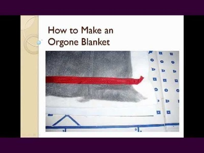 How to Make Your Own Orgone Blanket