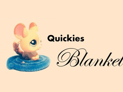 How-To Quickies: Blanket. Rug. Carpet (LPS)
