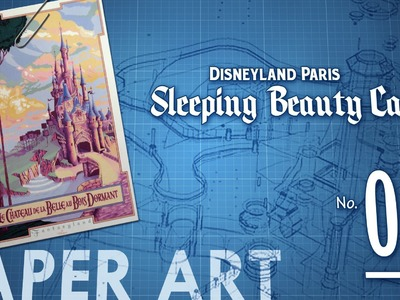 Paper Art: Disneyland Paris Sleeping Beauty Castle—No. 01