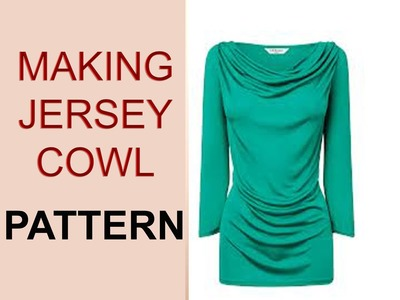 Stretch Jersey Cowl Neck Top Pattern. BASIC PATTERN TO COWL NECK