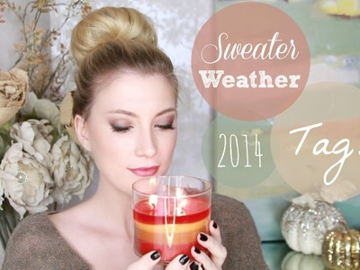 Sweater Weather Tag!! ♥ 2014