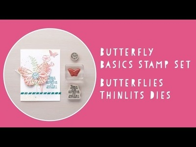 Butterfly Basics and Butterflies Thinlits Dies by Stampin' Up!
