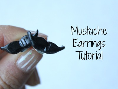 Mustache Earrings Tutorial!
