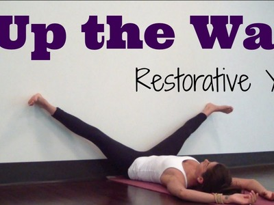 Up the wall | Restorative Yoga for Relaxation