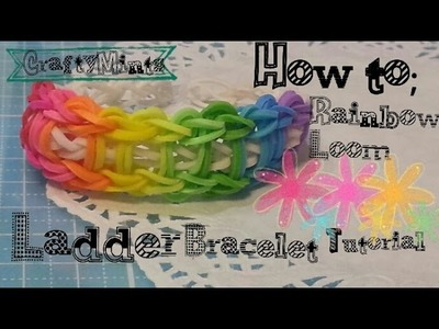 HOW TO: Rainbow Loom Ladder Bracelet||Crafty Mints