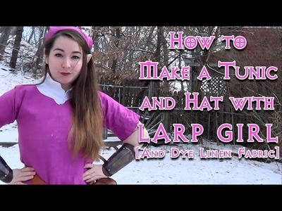 Larp Girl: How to Make a Tunic and Hat + How to Dye Linen