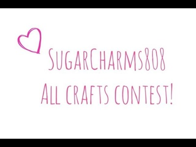 SugarCharms808 All Crafts Contest!! (CLOSED)