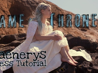 How to make the Daenerys Targaryen White Dress Cosplay - Sewing Tutorial