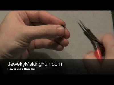Jewelry Making Basics - How to use a Head Pin
