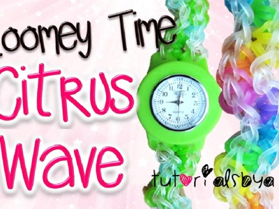 Loomey Time Citrus Wave Watch Attachment Tutorial | How To