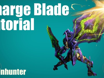 MH4G.MH4U: Charge Blade Tutorial