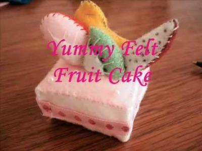 Tutorial: Mini Felt Fruit Cake