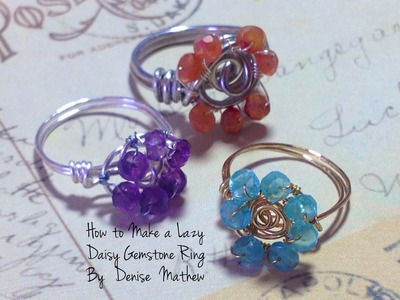 How to Make a Lazy Daisy Gemstone Ring by Denise Mathew