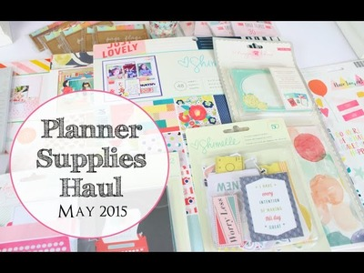 Planner Supplies Haul: May 2015