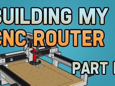 Building my CNC Router - Part I