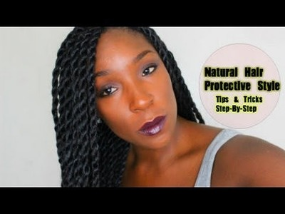 PROTECTIVE STYLE FOR HAIR GROWTH RETENTION: Senegalese, Havana, Marley Twist Tutorial HD