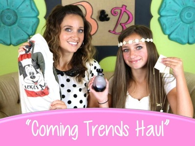 Coming-Trends Haul | Brooklyn and Bailey