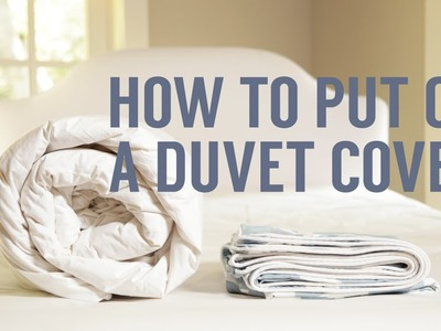 How to Put on a Duvet Cover in Seconds!