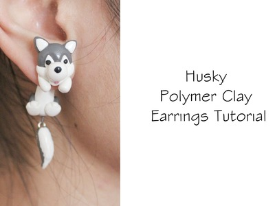 Polymer Clay Earrings Tutorial: Husky