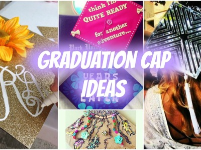 How To: Decorate Your Graduation Cap