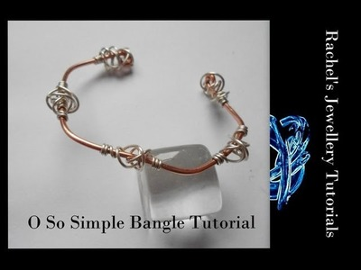 O So Simple Spiral Knot Bangle - A Wire Wrap Tutorial