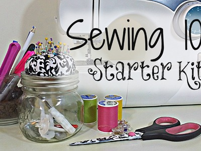 Sewing 101 | Beginners Starter Kit