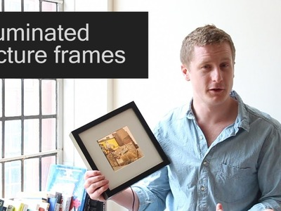 How to make: 'Intelligently' Illuminated Photo Frames : Part 1