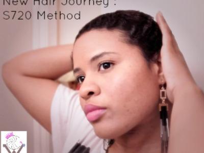 New Natural Hair Journey S720 Method