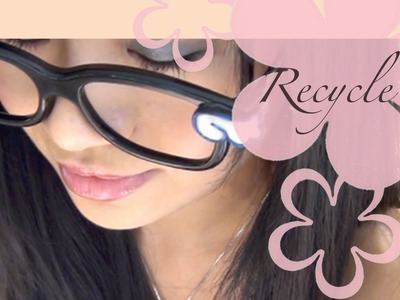 Recycle: MeiIris' Reuse 3D Glasses Tutorial