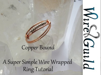 Super Simple Wire Wrap Ring Tutorial - Copper Bound by Wire Guild